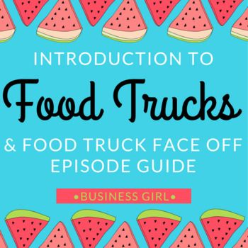 "This product includes a PowerPoint to introduce food trucks to students and an episode guide to Food Truck Face Off Season 1, Episode 1. Also included is a key to the episode guide. Summary of Food Truck Face Off Episode: ""Four food truck dreamers pitch their"