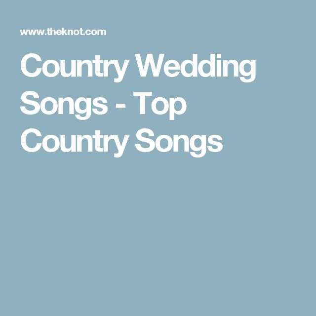 Country Wedding Songs - Top Country Songs
