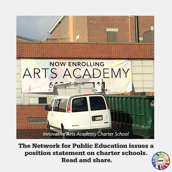 The Network for Public Education Issues a Position Statement on Charter Schools.
