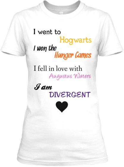 I fell for Augustus Waters..I am Divergent shirt | ... the Hunger Games I fell in love with Augustus Waters I am DIVERGENT