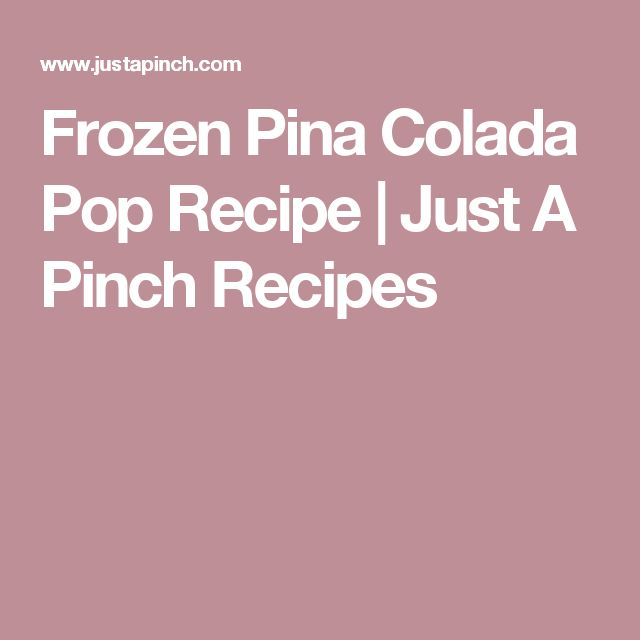 Frozen Pina Colada Pop Recipe | Just A Pinch Recipes