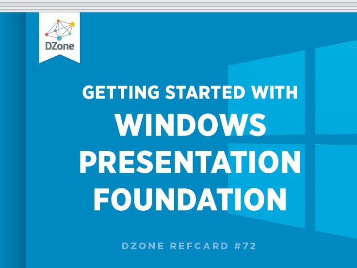 Getting Started with Windows Presentation Foundation - DZone - Refcardz