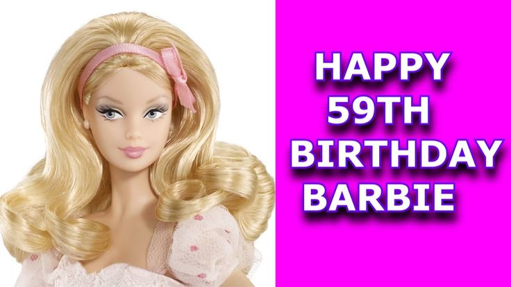 Happy 59th Birthday Barbie Happy 59th Birthday Barbie its your 59th birthday and here is a brief history of how you came to be . thank you for your years of joy you have brought so many girls over the years. happy birthday barbie. ------------------------------------------------------------------------------------------------------- please subscribe to my to my lovely wife darks angel https://www.youtube.com/channel/UCJf9aW-ItUtx5xLBlSitiFg…