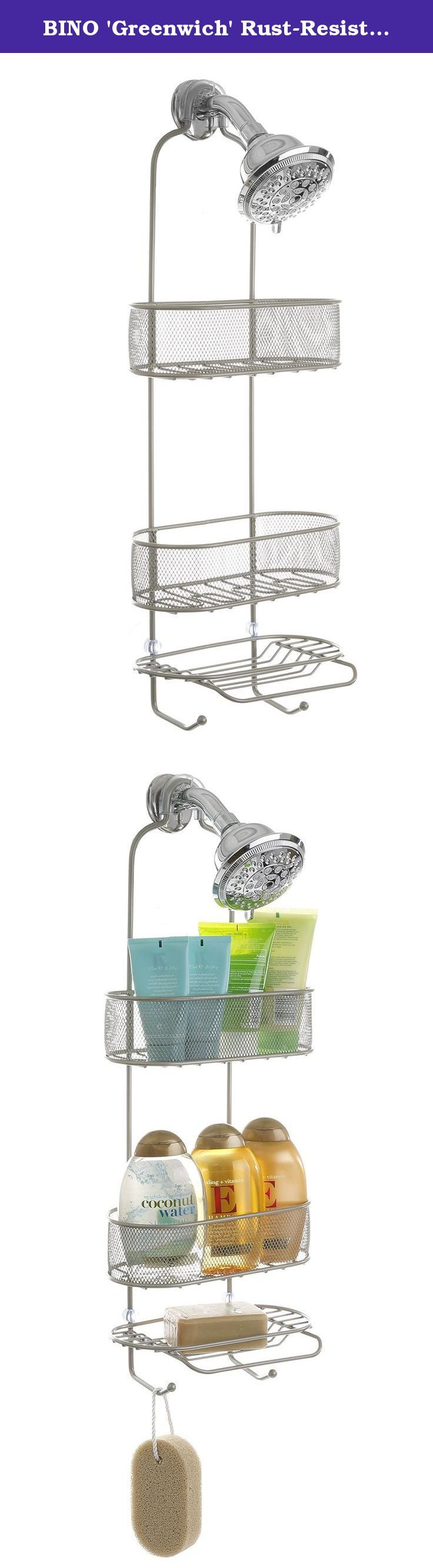 BINO 'Greenwich' Rust-Resistant 3-Shelf Over-the-Showerhead Caddy, Nickel. Greenwich Over-the-Showerhead Caddy by BINO With 2 self-draining baskets and a flat shelf with hooks, this shower caddy has plenty of space to store all your essentials. The non-slip plastic grip helps keep the caddy from slipping off your showerhead and the included suction cups keep it from swaying side to side. Made out of durable steel and powder coated to resist rusting. Accessories not included.