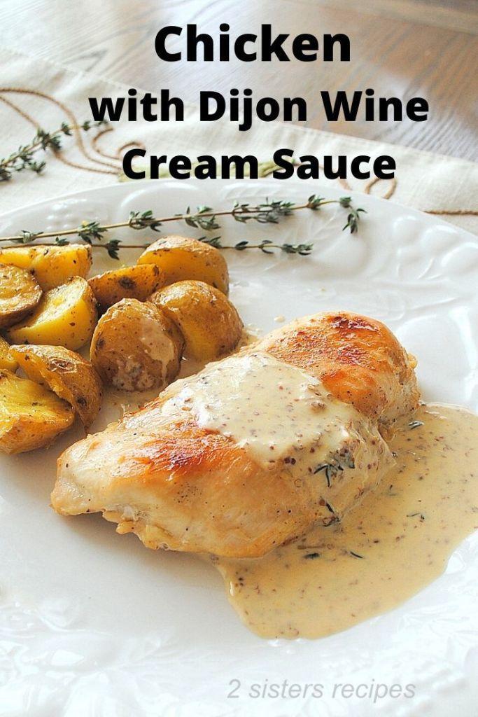 Chicken With Dijon Wine Cream Sauce Recipe Recipes Cream Sauce Cream Sauce For Chicken