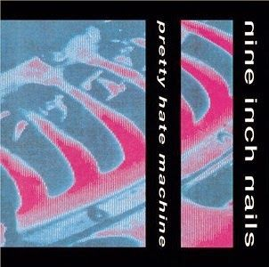 LupusUnleashed: R XXII: Nine Inch Nails - Pretty Hate Machine (198...