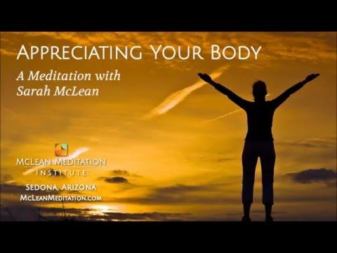 Appreciating Your Body, A Meditation with Sarah McLean - YouTube