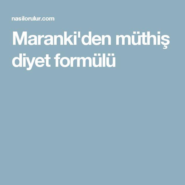 Maranki'den müthiş diyet formülü