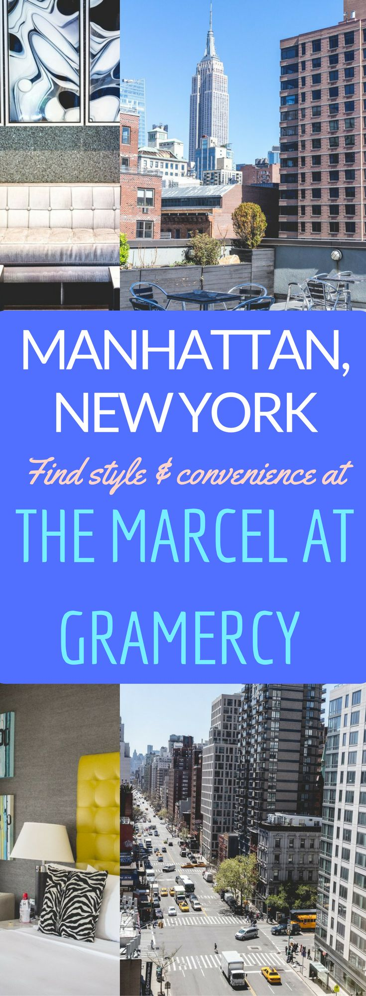 The best hotel for your next trip to New York City: The Marcel at Gramercy! Luxury hotel in New York, just blocks from Madison Square Park and the East River.