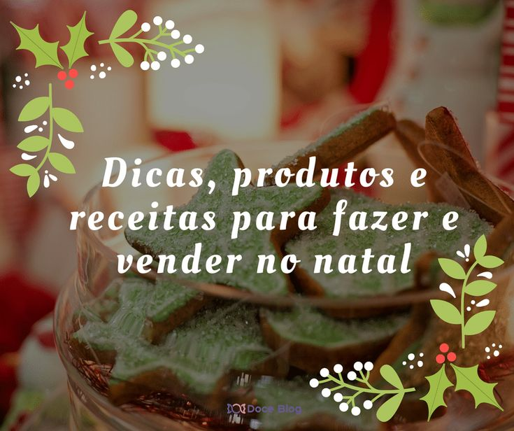243 best doce blog images on pinterest baking pans biscuit and dicas e produtos para fazer e vender no natal fandeluxe Images