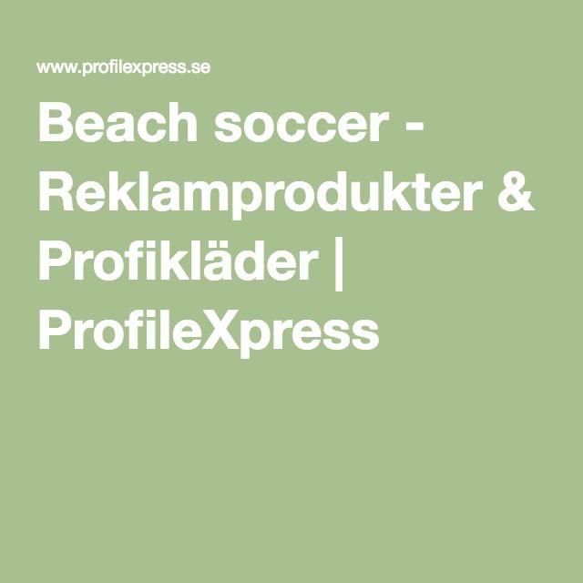 Beach soccer - Reklamprodukter & Profikläder | ProfileXpress