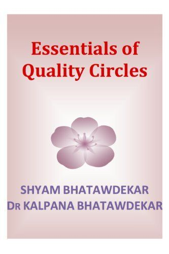 Best Sellers Rank # 27 in 'Total Quality Management section': Essentials of Quality Circles (Essentials of a Subject Book 4) by Shyam Bhatawdekar, http://www.amazon.com/dp/B00ACHOHGE/ref=cm_sw_r_pi_dp_FlWjub0EKS8HT