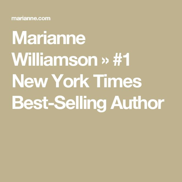 Marianne Williamson » #1 New York Times Best-Selling Author