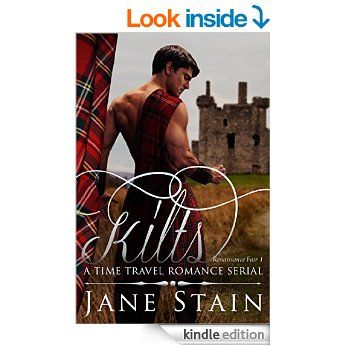 Kilts: A Time Travel Romance Serial (Renaissance Fair Book 1) eBook: Jane Stain: Amazon.co.uk: Kindle Store (NMC BUT... is it really appropriate to say 'Look inisde' with THIS cover....?