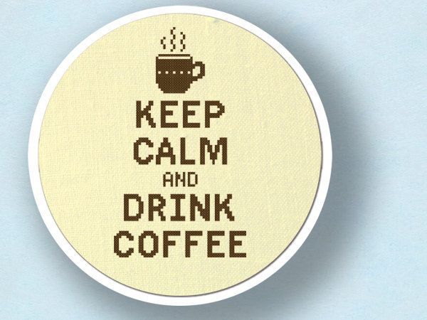Keep Calm and Drink Coffee. Cross Stitch Pattern. PDF File. $5.00, via Etsy.