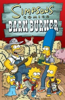 Captivated Reader: The Simpsons Comics ~ Barn Burner by Matt Groening