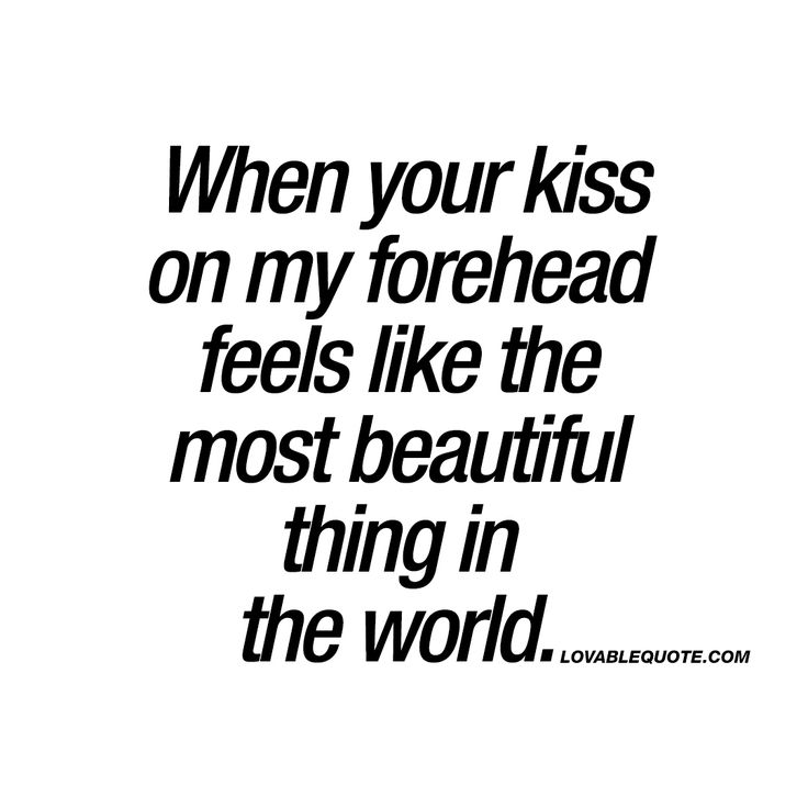 I Want To Cuddle With You Quotes: When Your Kiss On My Forehead Feels Like The Most