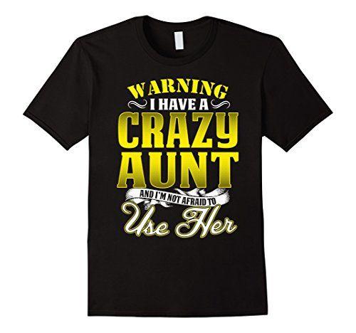 Men's I Have A Crazy Aunt T Shirt I'm Not Afraid To Use H... https://www.amazon.com/dp/B01N4767H1/ref=cm_sw_r_pi_dp_x_6d7oybPWRMX9Q