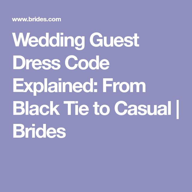 Wedding Guest Dress Code Explained: From Black Tie to Casual | Brides