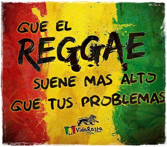Que el REGGAE suene mas alto que tus problemas  #Reggae #FrasesReggae #VidaRasta