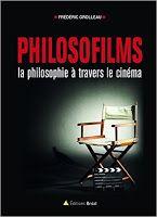 Les Livres de Philosophie: Frédéric Grolleau : Philosofilms. La philosophie à travers le cinéma