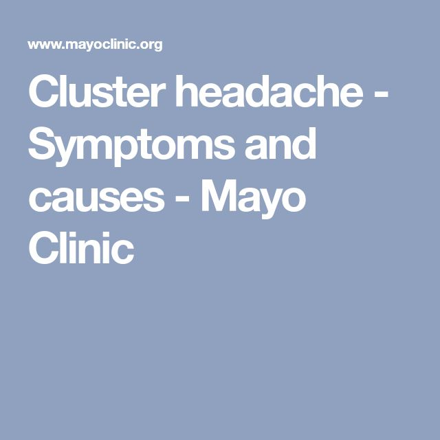 Cluster headache - Symptoms and causes - Mayo Clinic