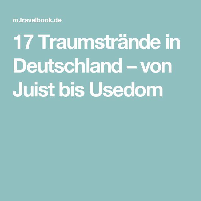 17 Traumstrände in Deutschland – von Juist bis Usedom