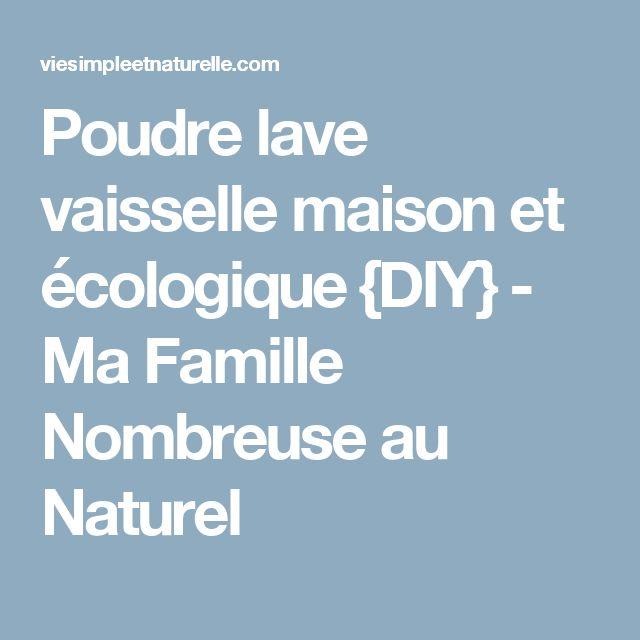 Poudre lave vaisselle maison et écologique {DIY} - Ma Famille Nombreuse au Naturel