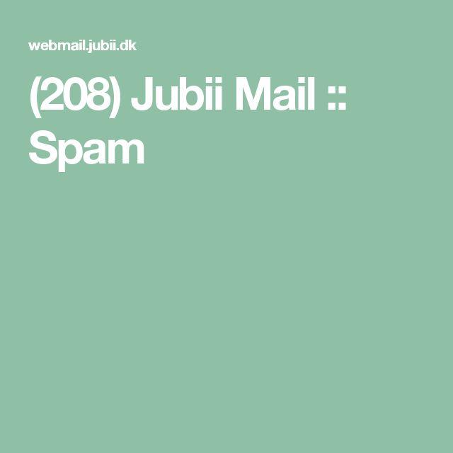 (208) Jubii Mail :: Spam