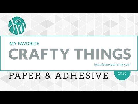My Favorite Crafty Things: Paper & Adhesive | Jennifer McGuire Ink | Bloglovin'