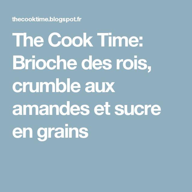 The Cook Time: Brioche des rois, crumble aux amandes et sucre en grains