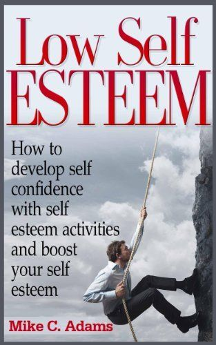 Low Self Esteem - How to develop self confidence with self esteem activities and boost your self esteem (a pain free book about building self esteem) by Mike C. Adams, http://www.amazon.com/dp/B00ERSOTRQ/ref=cm_sw_r_pi_dp_KJEYsb0HJA5V5