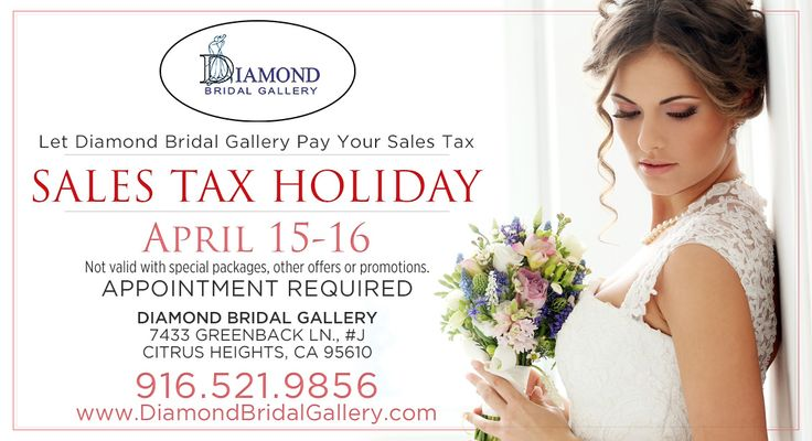 How would you like to let Diamond Bridal Gallery pay your sales tax for you?! Take advantage at their Sales Tax Holiday Sale THIS WEEKEND, April 15th-16th!  Visit www.realweddingsmag.com for details!  #DiamondBridalGallery #SalesTaxSale #SacramentoWeddingGowns #RealWeddingsMag #RealWeddingsSac