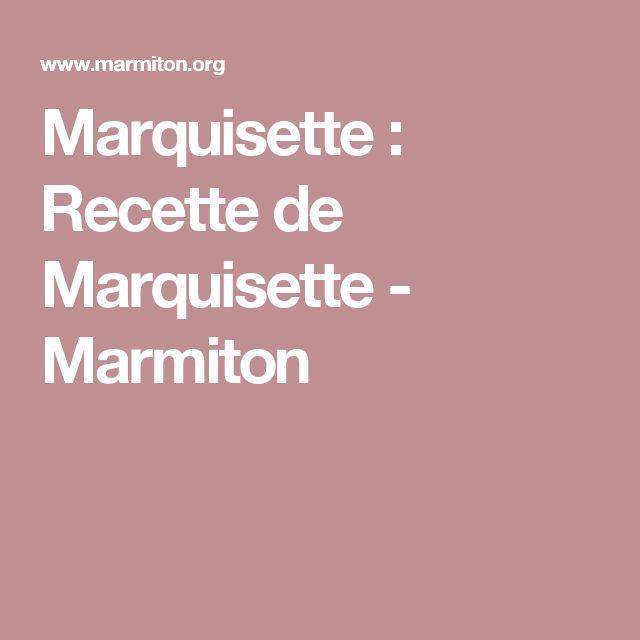 Marquisette : Recette de Marquisette - Marmiton