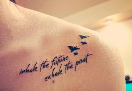 Inhale the future exhale the past