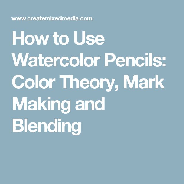 How to Use Watercolor Pencils: Color Theory, Mark Making and Blending                                                                                                                                                                                 More