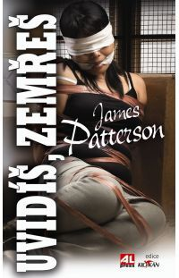Uvidíš, zemřeš - James Patterson #alpress #james #patterson #alex #cross #thriller #bestseller #knihy