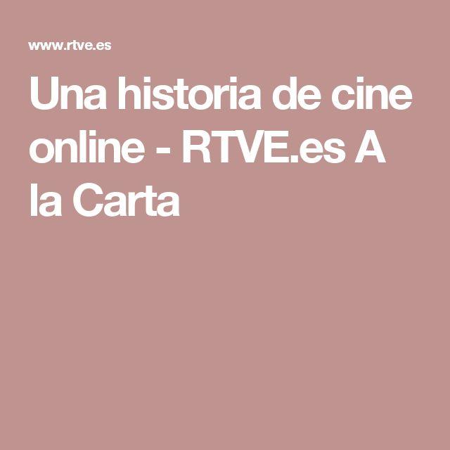 Una historia de cine online - RTVE.es A la Carta
