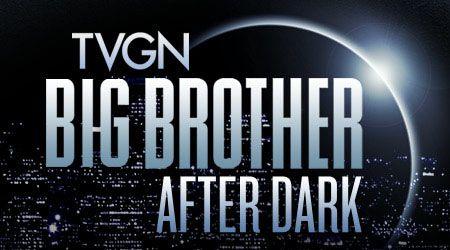 Big Brother 2014 Spoilers: Big Brother After Dark Returning To TVGN | Big Big Brother