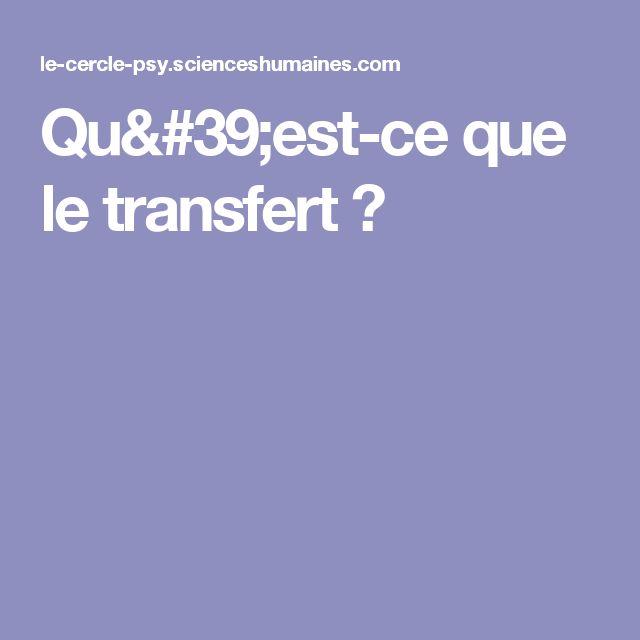 Qu'est-ce que le transfert ?
