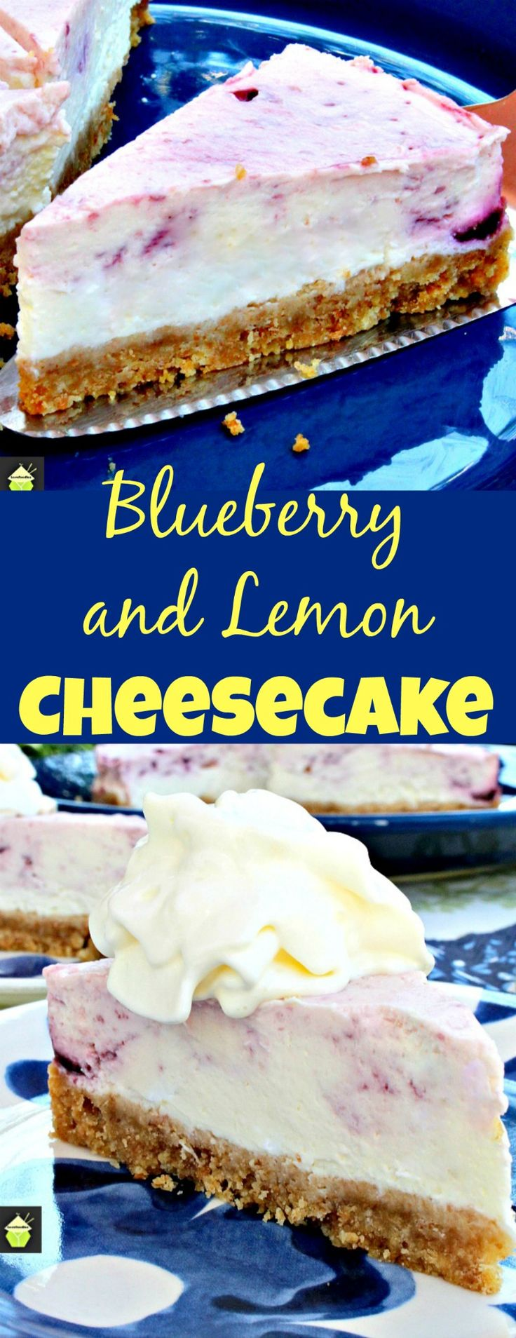 Blueberry and Lemon Cheesecake, A delicious VERY EASY No Bake dessert with a lovely flavor combination.