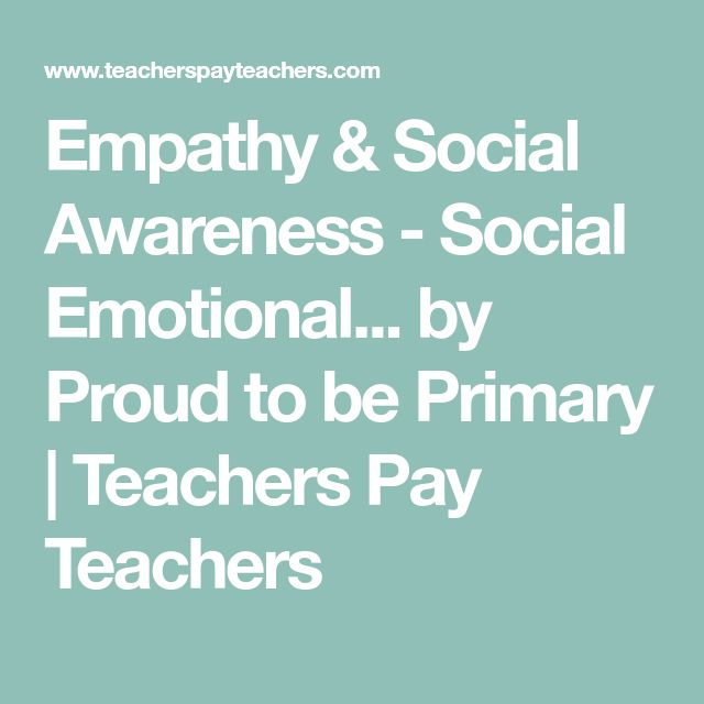 Empathy & Social Awareness - Social Emotional... by Proud to be Primary | Teachers Pay Teachers