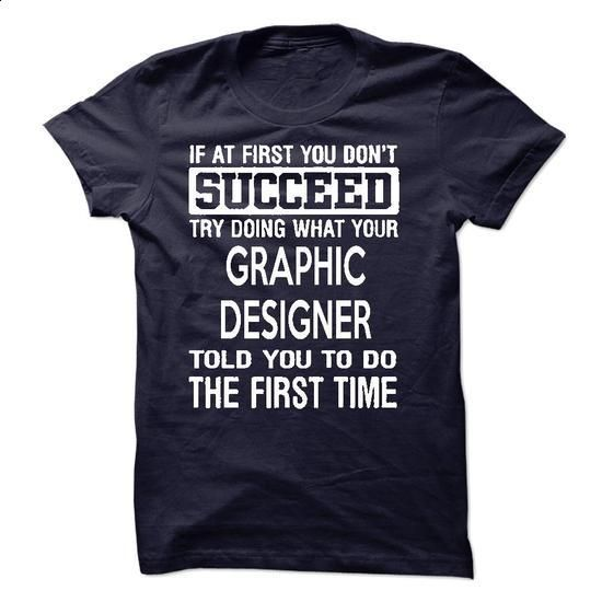 Graphic Designer T-Shirt - #sleeve #wholesale sweatshirts. PURCHASE NOW => https://www.sunfrog.com/LifeStyle/Graphic-Designer-T-Shirt-50293456-Guys.html?60505