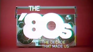 the '80s the decade that made us - Cudowne lata 80's!