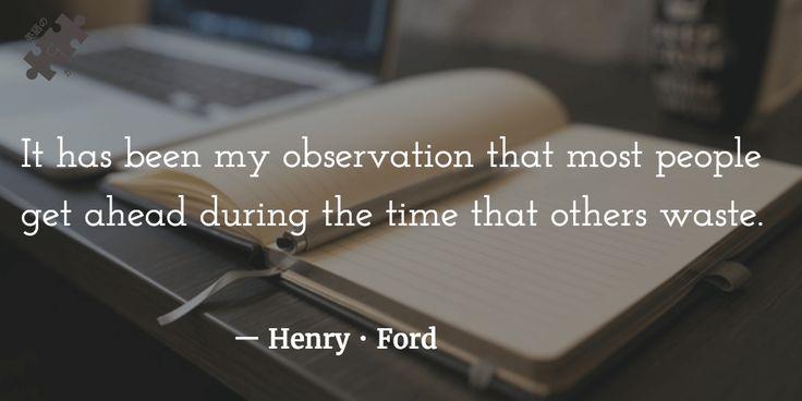 ヘンリー・フォード  たいていの成功者は他人が時間を浪費している間に先へ進む。 これは私が長年、この眼で見てきたことである。#motivationalquote #quote #quotes【海外版】勇気付けられる偉人の5つの名言!英文解説とそのまま使える言い回し集