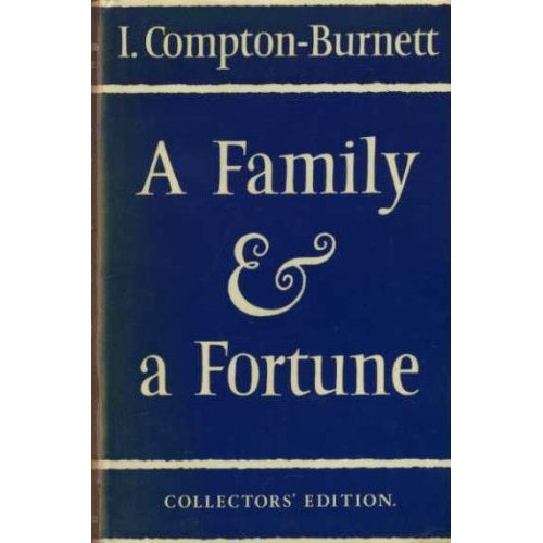 A Family and a Fortune, by Ivy Compton-Burnett