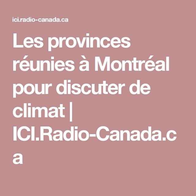 Les provinces réunies à Montréal pour discuter de climat   ICI.Radio-Canada.ca