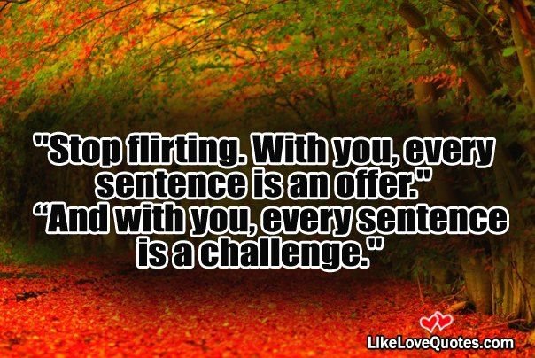 Quotes About Being A Flirt: 1000+ Flirting Quotes On Pinterest