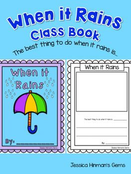 Spring Writing- Spring Class BookWhen it Rains: The best thing to do when it rains is...