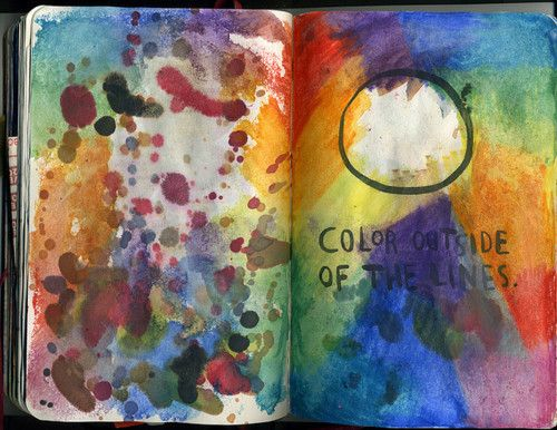 Color outside of the lines.: Colour, Colors, Art Journals, Journals Pages, Altered Books, Wreck This Journals, Photo, Watercolor Journals, Life Advice